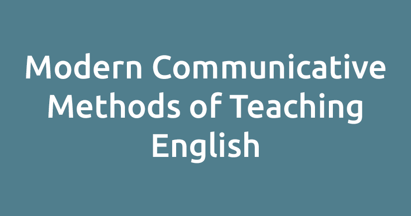 Permalink to:Modern Communicative Methods of Teaching English