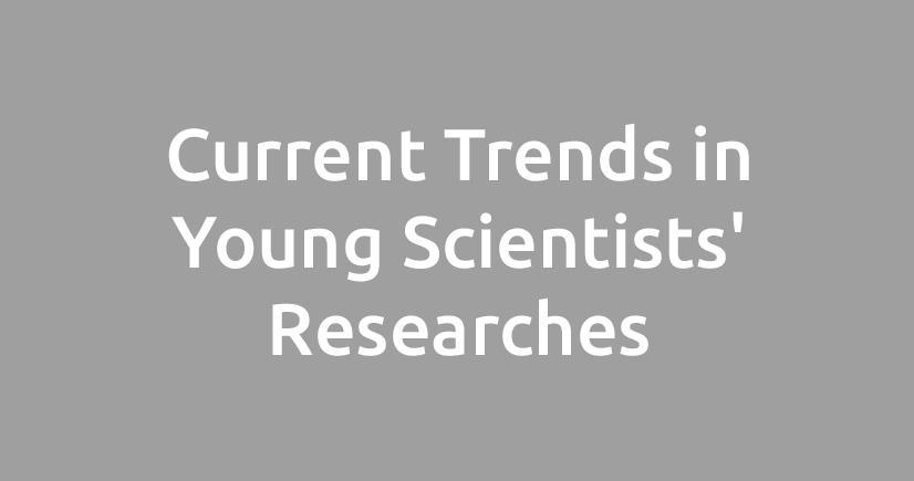 Permalink to:Current Trends in Young Scientists' Researches